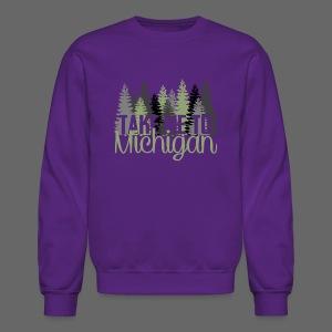 Take Me To Michigan - Crewneck Sweatshirt