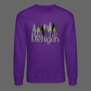 Take Me To Michigan - Crewneck Sweatshirt