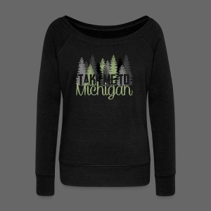 Take Me To Michigan - Women's Wideneck Sweatshirt