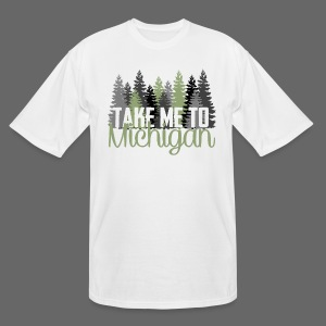 Take Me To Michigan - Men's Tall T-Shirt
