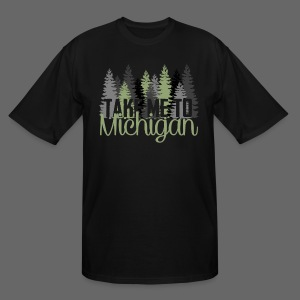 Take Me To Michigan - Men's Tall T-Shirt