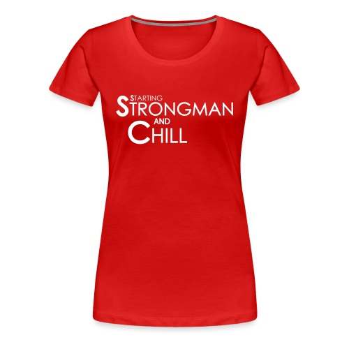 StrongmanChill - Women's Premium T-Shirt