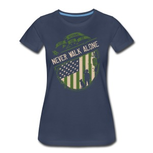 Women's Never Walk Alone Tee - Women's Premium T-Shirt