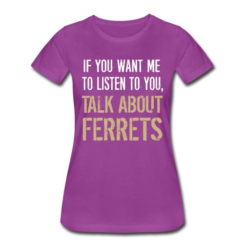 Ferrets Women's Premium Shirt - Women's Premium T-Shirt
