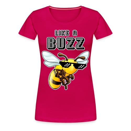 Like a Buzz - Women's Premium T-Shirt
