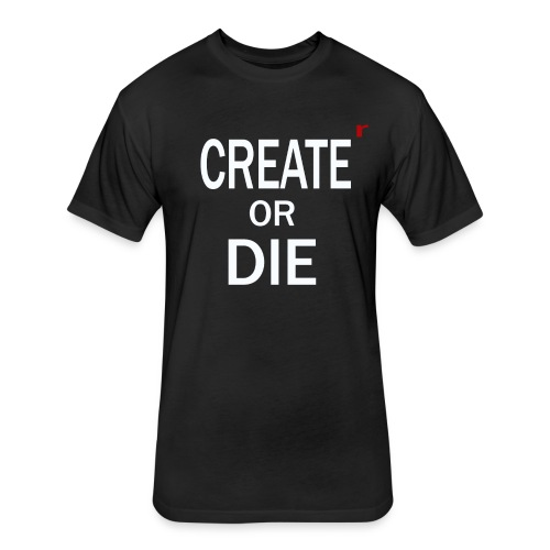 Create or Die Men's tee - Fitted Cotton/Poly T-Shirt by Next Level
