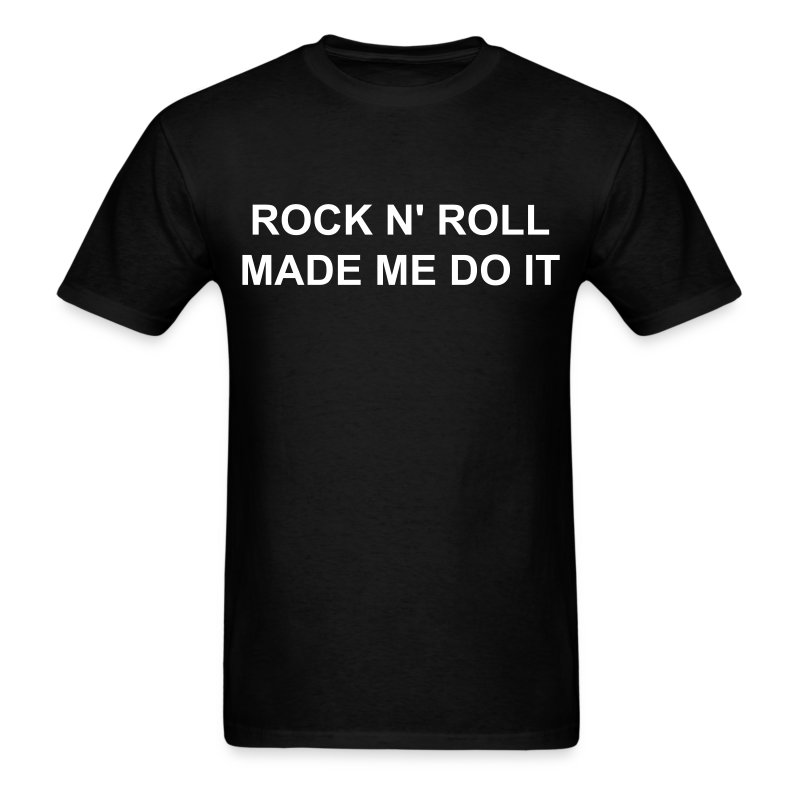 Rock N 39 Roll Made Me Do It As Worn By Enzo Amore T Shirt