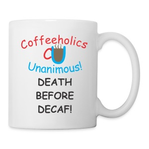 CU Death BEfore Decaf cup - Coffee/Tea Mug
