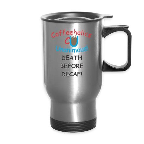 CU Death Before Decaf travel mug - Travel Mug