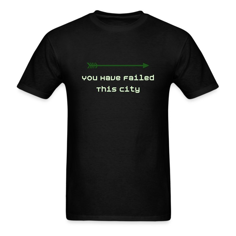 You Have Failed This City - Men's T-Shirt