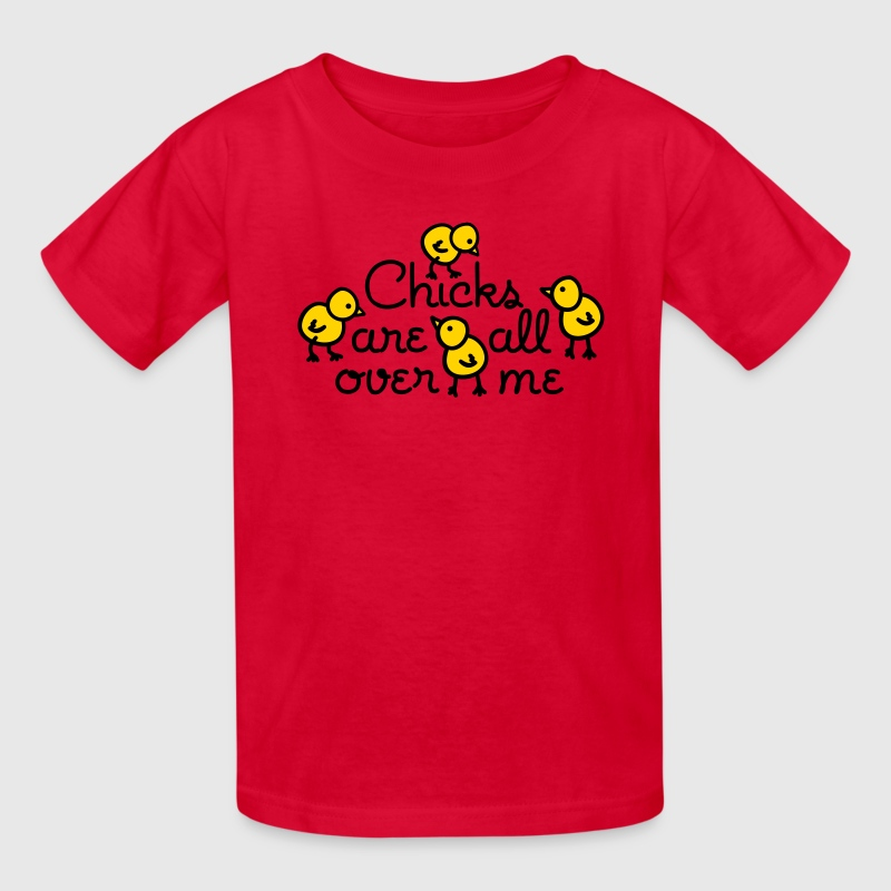 Chicks are all over me Kids' Shirts - Kids' T-Shirt
