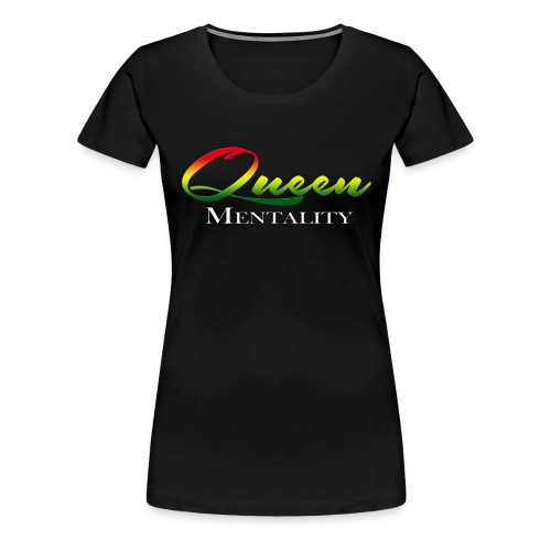 Queen Mentality - Women's Premium T-Shirt