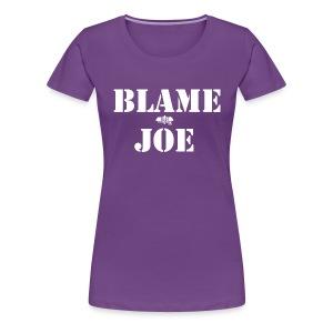 Blame Joe Women's - Women's Premium T-Shirt