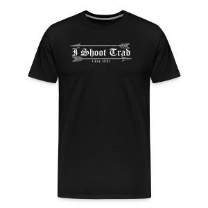 I Shoot Trad TShirt - Men's Premium T-Shirt