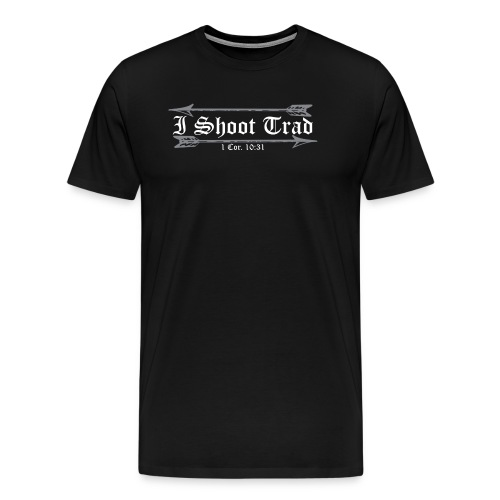 I Shoot Trad TShirt - Men's Premium T-Shirt