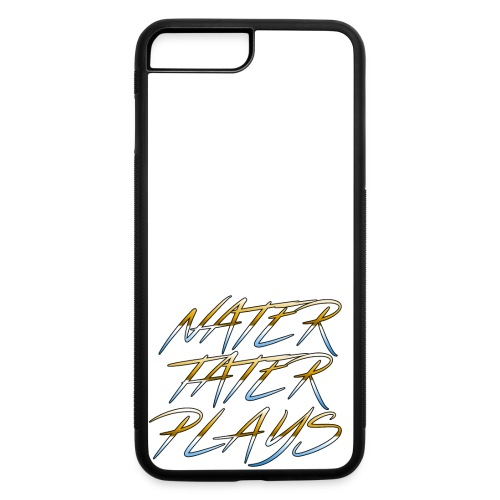 NaterTaterPlays Phone Case - iPhone 7 Plus - iPhone 7 Plus/8 Plus Rubber Case