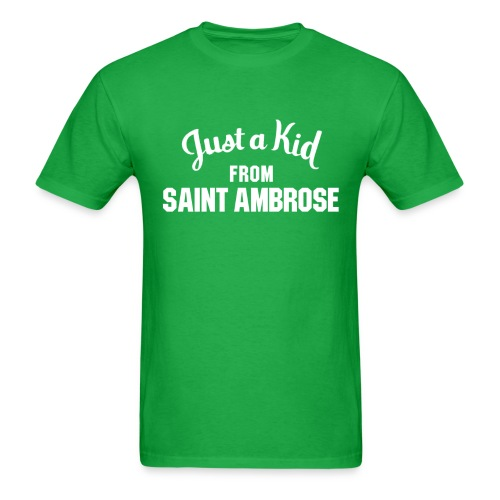 Just a Kid from St. Ambrose - Men's T-Shirt