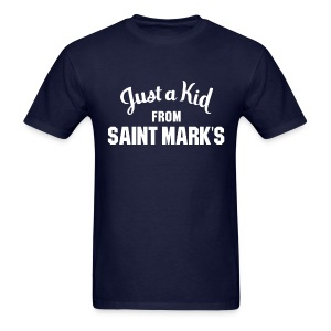 Just a Kid from St. Mark's - Men's T-Shirt