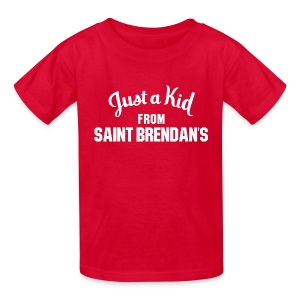 Just a Kid from St. Brendan's Kids - Kids' T-Shirt