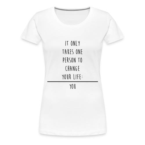 Change Your Life - Women's Premium T-Shirt