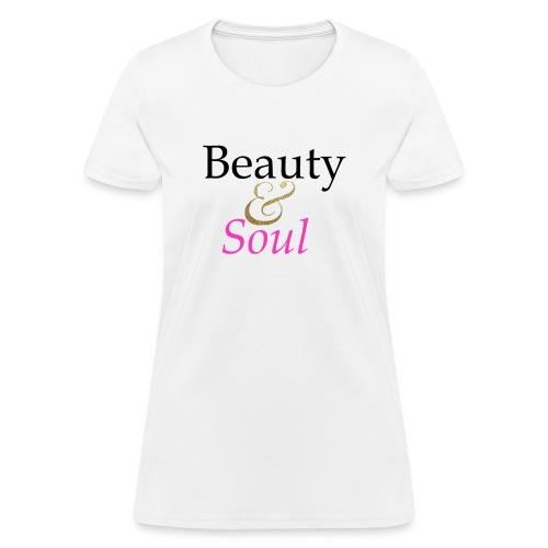 Beauty & Soul  - Women's T-Shirt