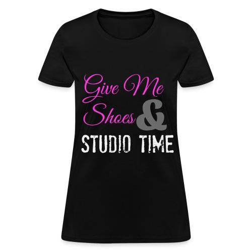 Give Me Studio Time - Women's T-Shirt