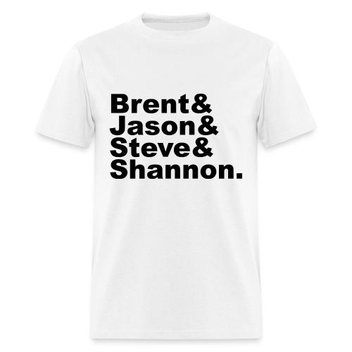 Brent & Jason & Steve & Shannon - Men's T-Shirt