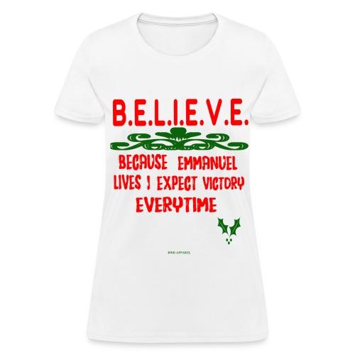 B.E.L.I.E.V.E. WOMEN'S TEE - Women's T-Shirt