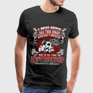 Brotherhood - Cold, tired, hungry, miserable - Men's Premium T-Shirt