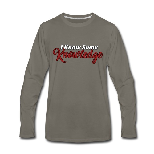 I know some knowledge - Men's Premium Long Sleeve T-Shirt
