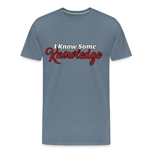I know some knowledge - Men's Premium T-Shirt