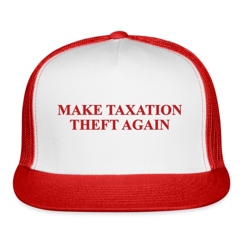 Make Taxation Theft again 2 - Trucker Cap