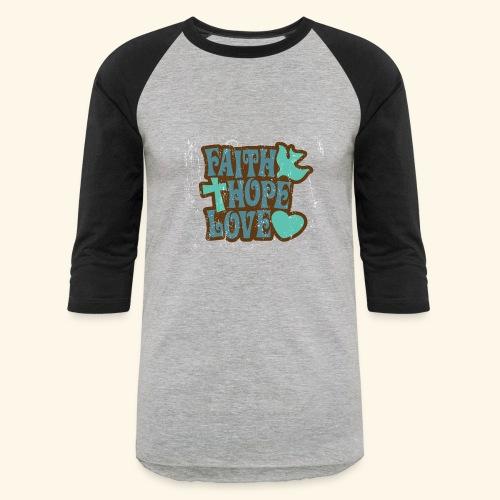 Faith Hope Love - Baseball T-Shirt