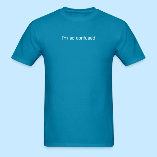I'm so confused (men's) - Men's T-Shirt