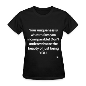 Empowering Female Quotes T-shirt by Stephanie Lahart. You're Unique...Just be YOU - Women's T-Shirt