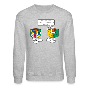 Rubik's Cube Complicate Things - Crewneck Sweatshirt