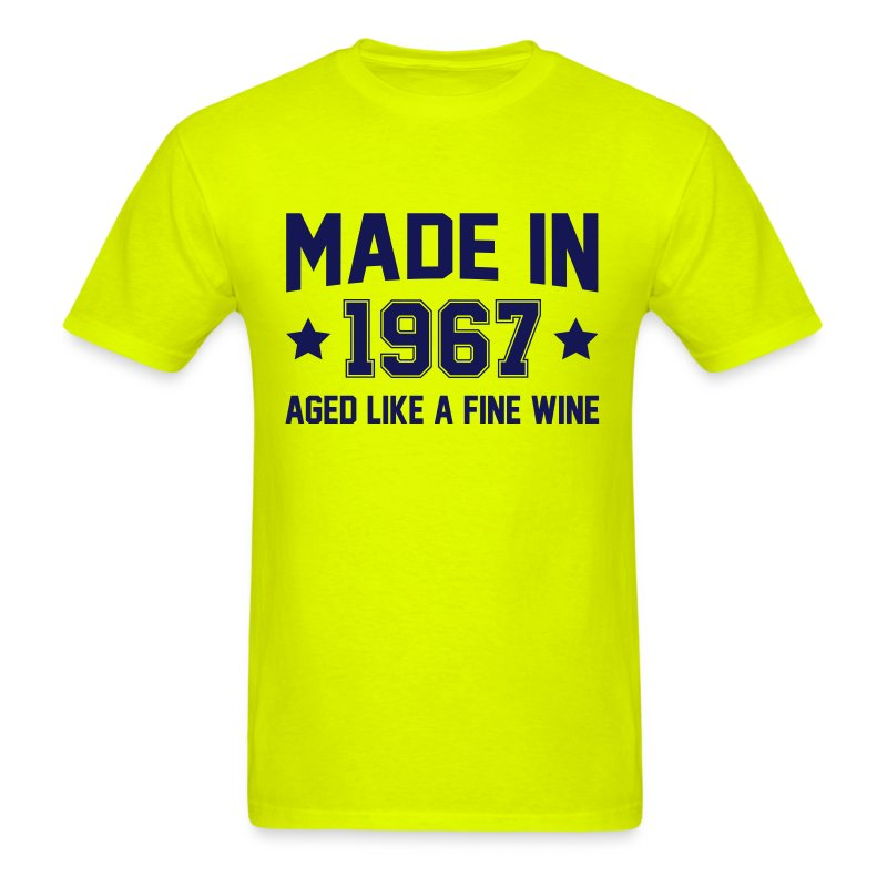 Made In 1967 Aged Like A Fine Wine T-Shirt