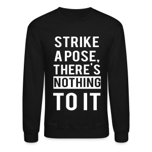 Strike A Pose Sweatshirt - Crewneck Sweatshirt