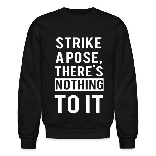 Strike A Pose Sweatshirt - Crewneck Sweatshirt