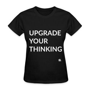 Empowered Mindset T-shirt by Stephanie Lahart. Upgrade Your Thinking. - Women's T-Shirt
