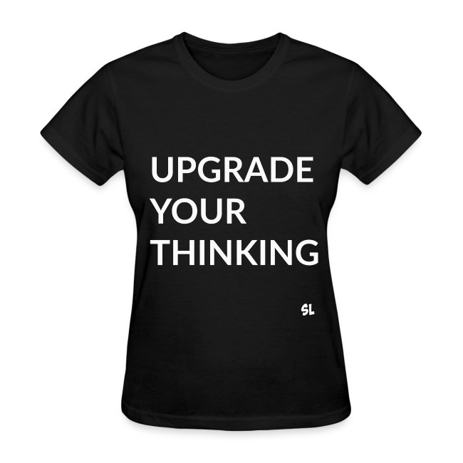 Black Women's Upgrade Your Thinking Slogan Quotes T-shirt Clothing by Stephanie Lahart.