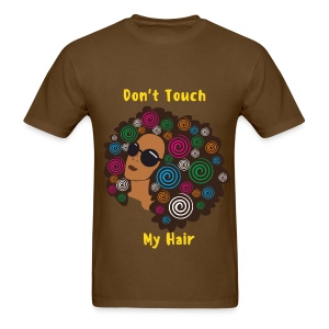 Don't Touch My Hair - Men's T-Shirt