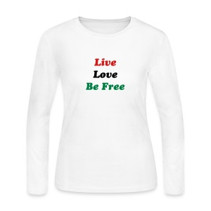 Live, Love, Be Free - Women's Long Sleeve Jersey T-Shirt