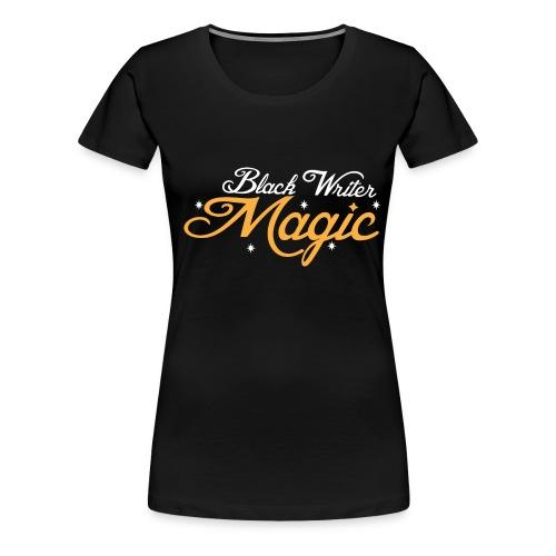 Black Writer Magic Women's T-Shirt - Women's Premium T-Shirt