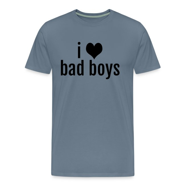 9b362cbe Carian Cole Merchandise Shop | I love Bad Boys Mens Premium T-Shirt ...
