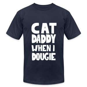 AMERICAN APPAREL CAT DADDY WHEN I DOUGIE TEE - Men's Fine Jersey T-Shirt