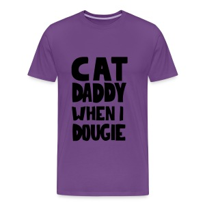 CAT DADDY WHEN I DOUGIE HEAVYWEIGHT TEE - Men's Premium T-Shirt