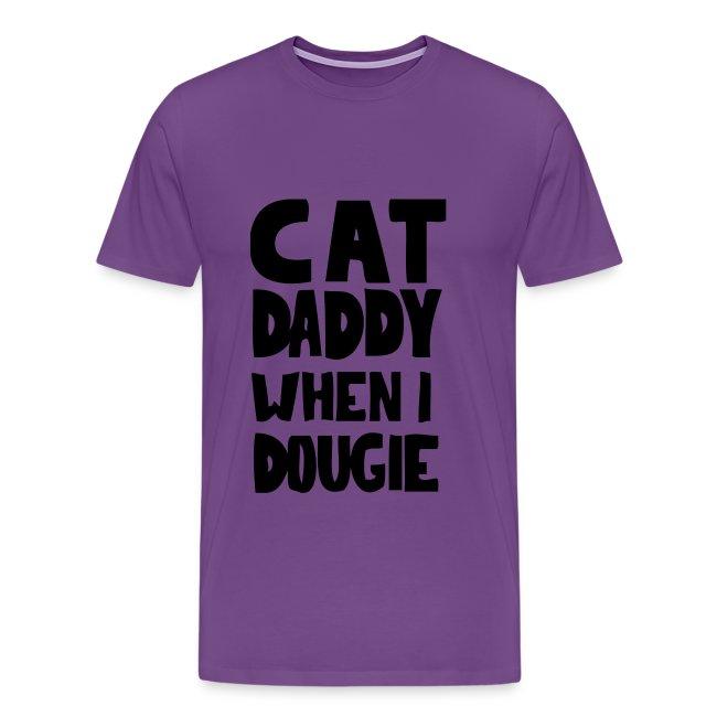 CAT DADDY WHEN I DOUGIE HEAVYWEIGHT TEE