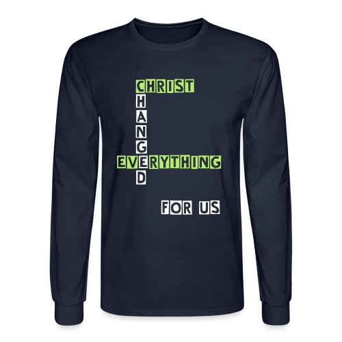 Christ Changed Everything - Men's Long Sleeve T-Shirt