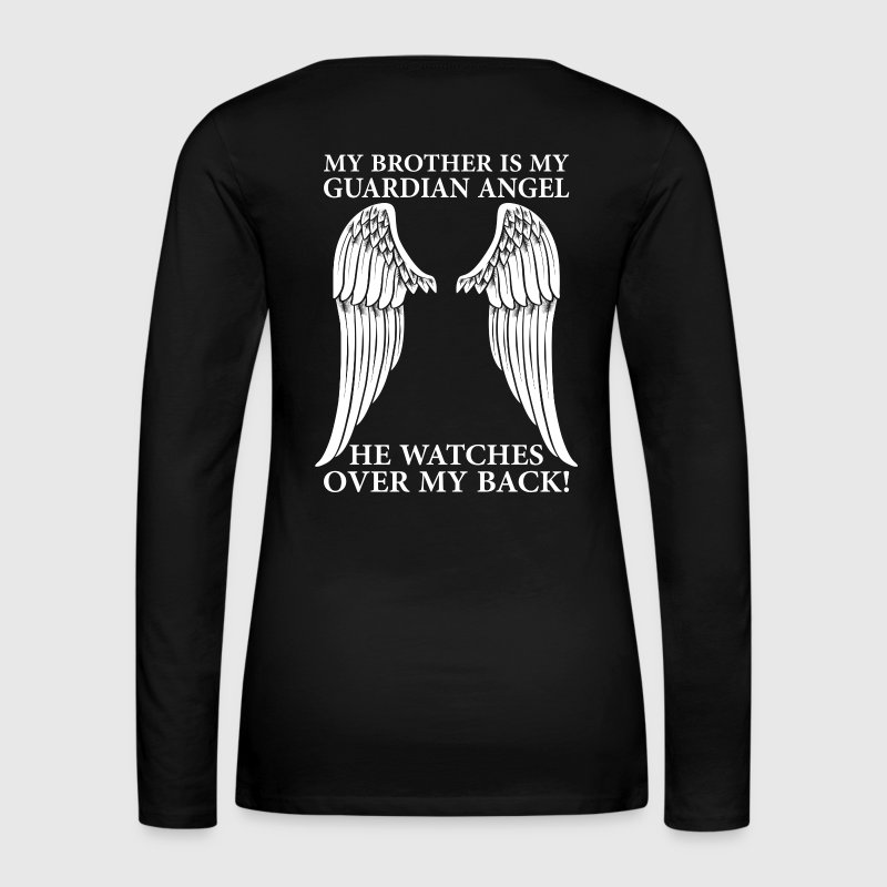 My Brother Is My Guardian Angel Long Sleeve Shirts - Women's Premium Long Sleeve T-Shirt
